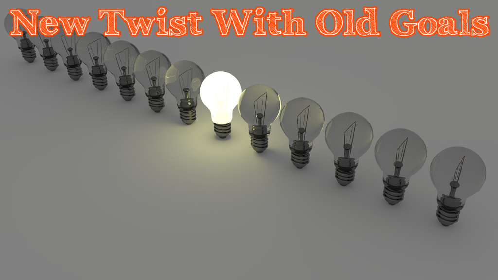A New & Successful Twist On Your Old Goals