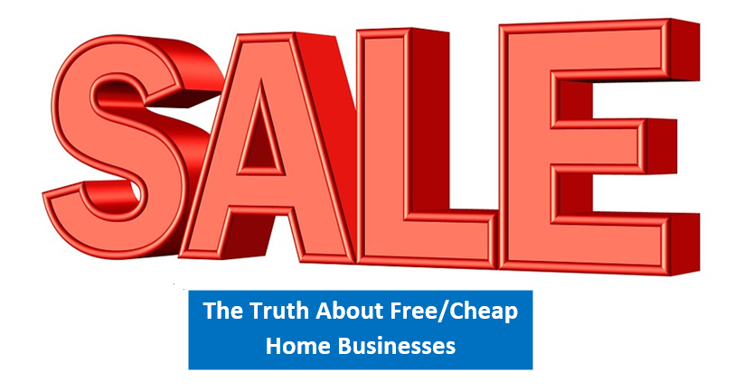 Free and Cheap Home Businesses…Are They Any Good?