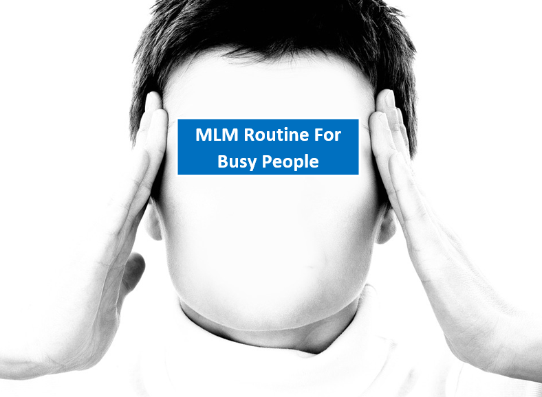 MLM Daily Routine For Busy People