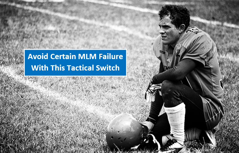 Failure In MLM:  Are You Making This Huge Mistake?