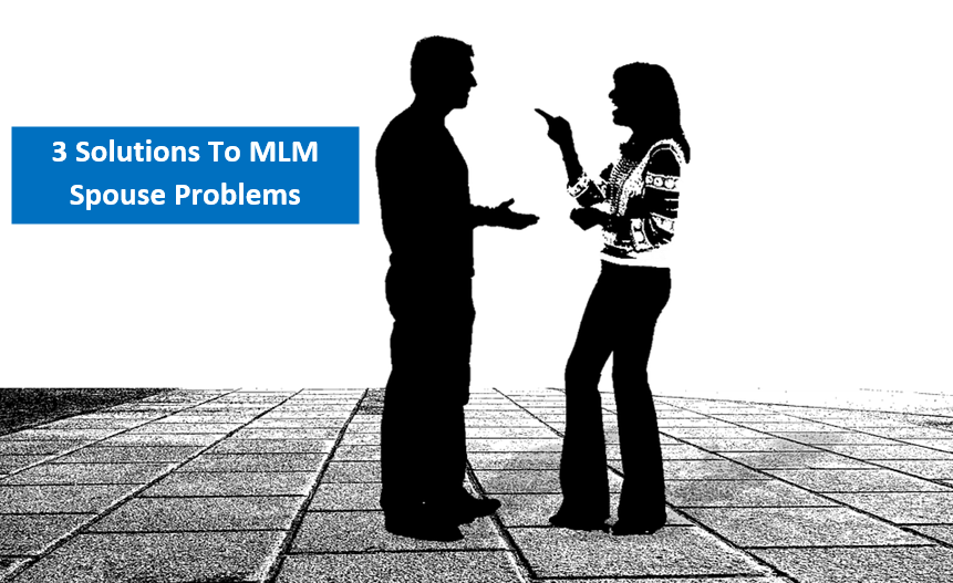Dealing with Spouse Problems in Network Marketing
