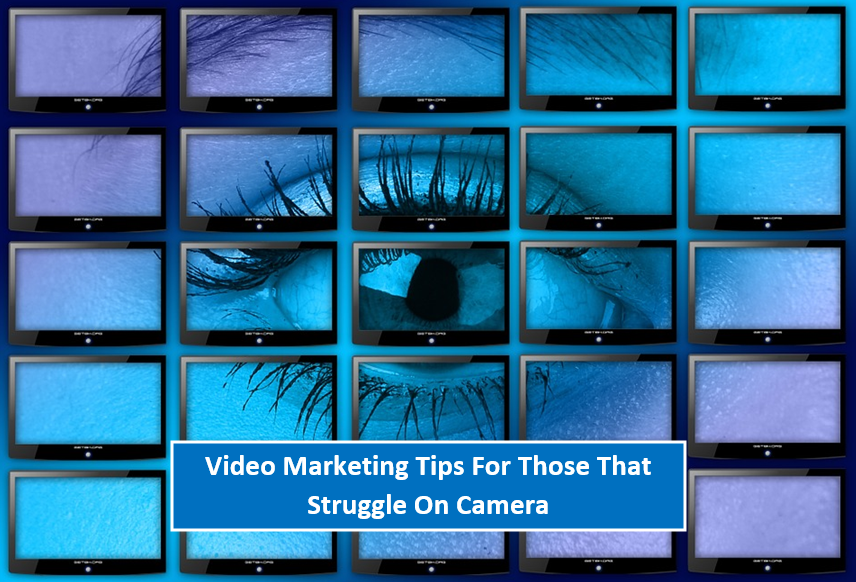 Video Marketing Tips For The Camera Shy