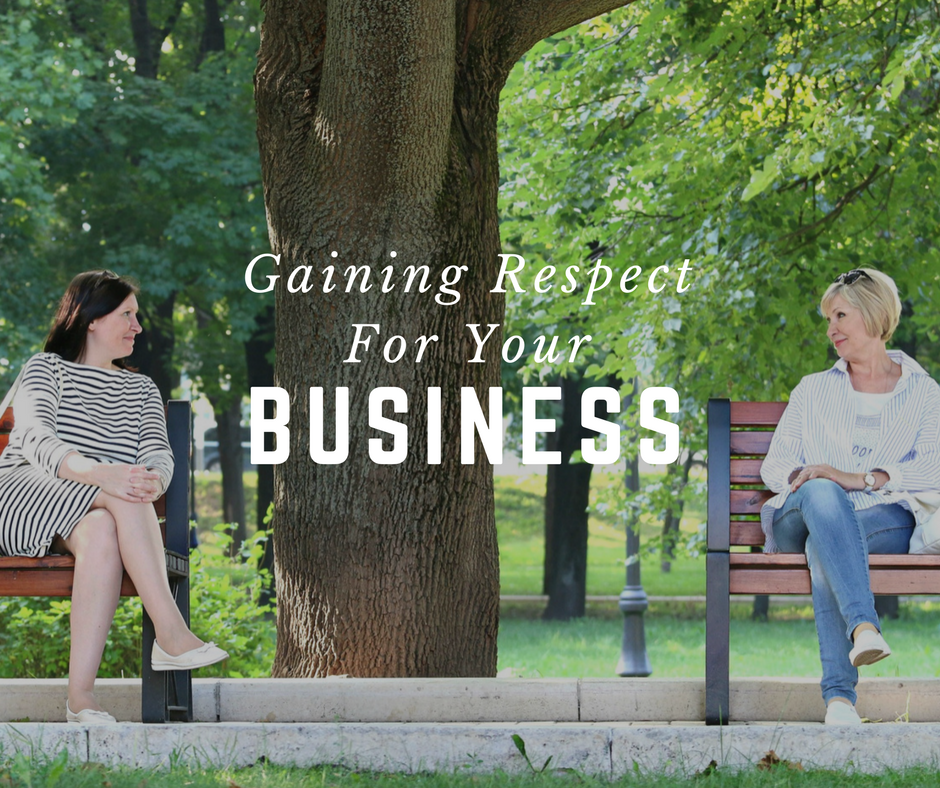 Gaining Respect For Your Business From Dis-Respectful People